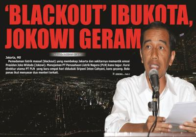 'BLACKOUT' IBUKOTA, JOKOWI GERAM